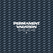 Record of the Day… Permanent Vacation Selected Label Works 5