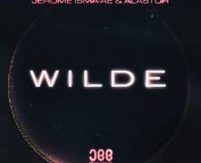 Record Of The Day…Jerome Isma-Ae & Alastor – Wilde