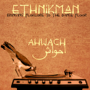 Record Of The Day…Ethnikman – Ahwach
