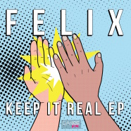 Record Of The Day…Felix – Keep It Real EP