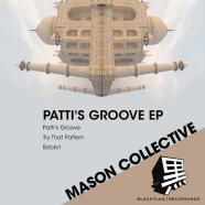 MASON Collective – Patti's Groove (Blackflag Recordings)